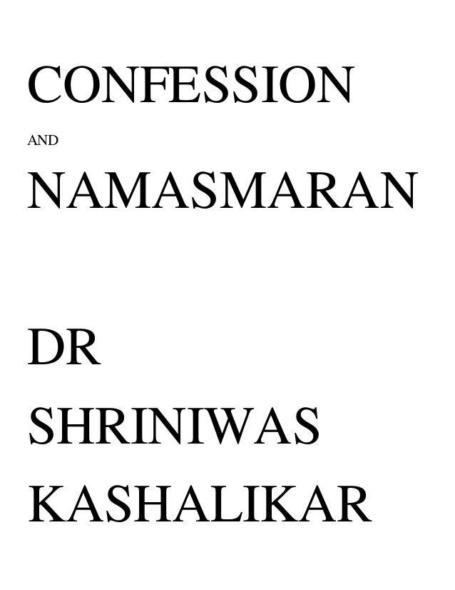 CONFESSION AND NAMASMARAN DR SHRINIWAS KASHALIKAR