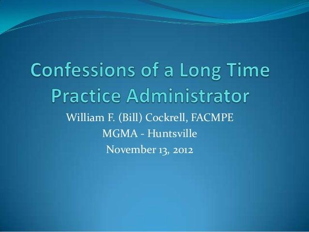 William F. (Bill) Cockrell, FACMPE       MGMA - Huntsville        November 13, 2012