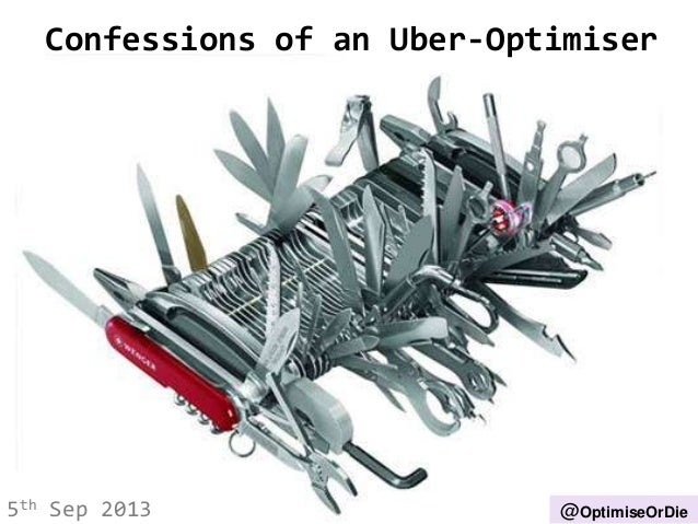 Confessions of an uber optimiser   conversion summit - craig sullivan - v 1.9