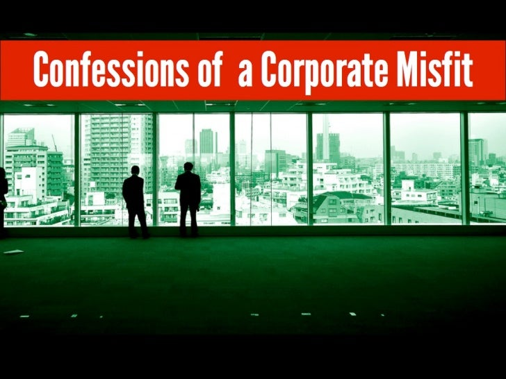 Confessions of a Corporate Misfit