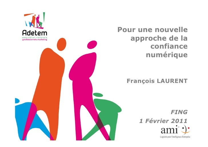Confiance numérique - Présentation de François Laurent, ADETEM