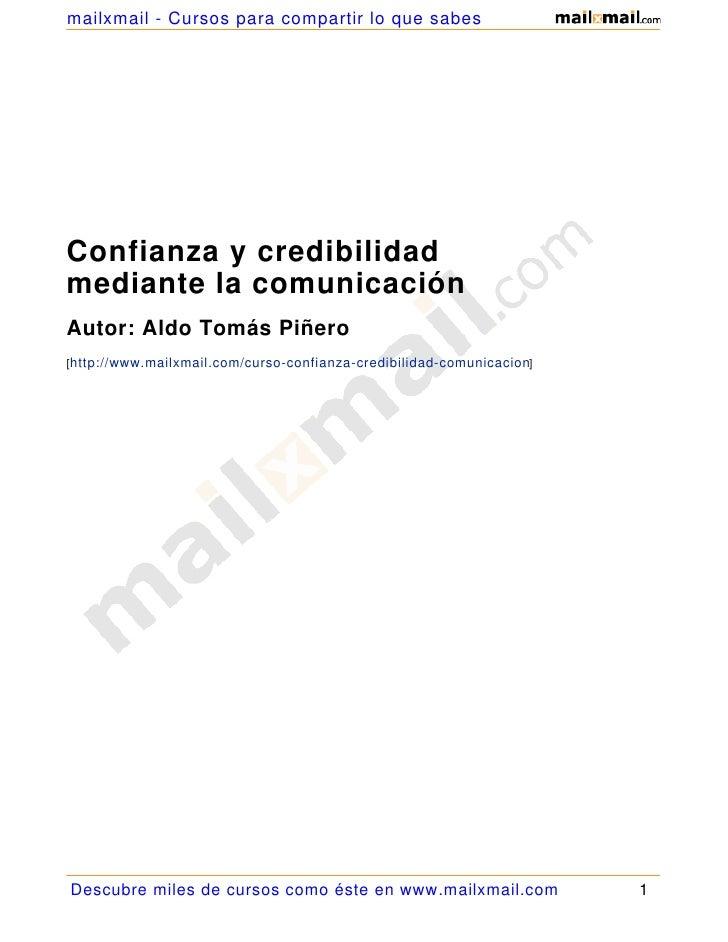 mailxmail - Cursos para compartir lo que sabesConfianza y credibilidadmediante la comunicaciónAutor: Aldo Tomás Piñero[htt...
