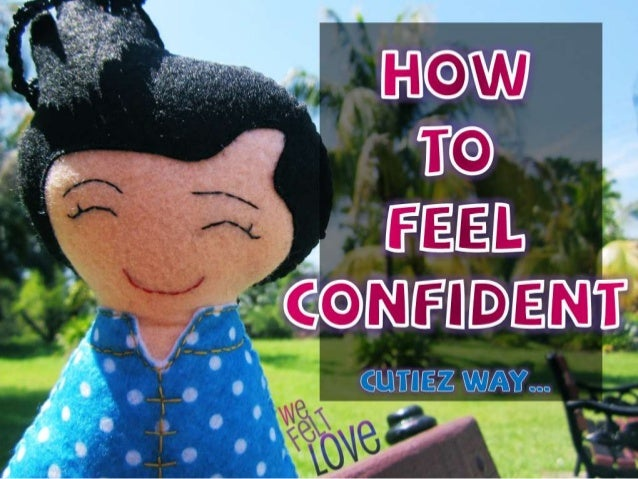 How to Feel Confident: Cutiez Way