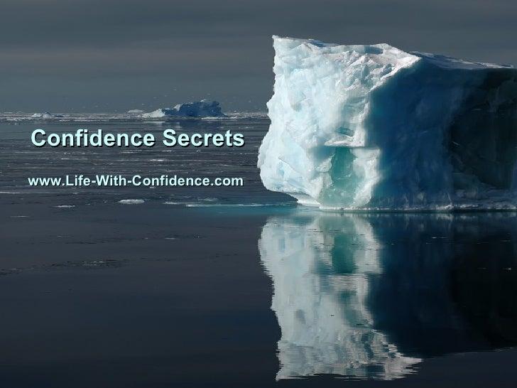 Confidence Secrets www.Life-With-Confidence.com