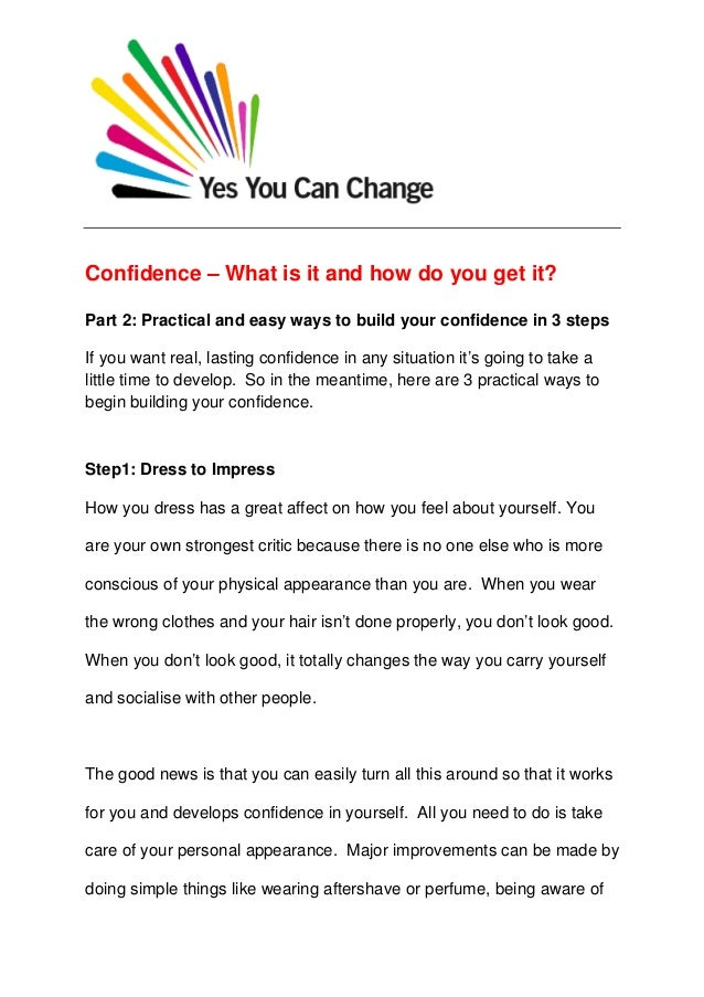 Confidence – What is it and how do you get it?Part 2: Practical and easy ways to build your confidence in 3 stepsIf you wa...