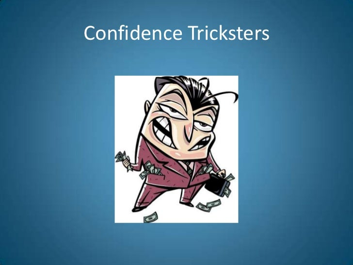 Confidence Tricksters<br />
