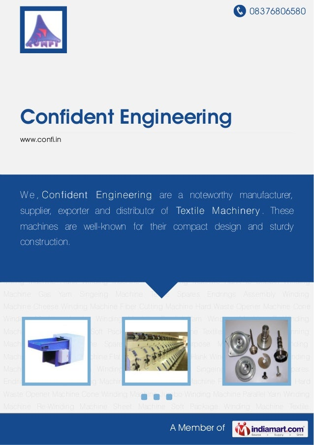 08376806580A Member ofConfident Engineeringwww.confi.inTextile Machines Post Spinning Machinery Textile Machine Spare Part...