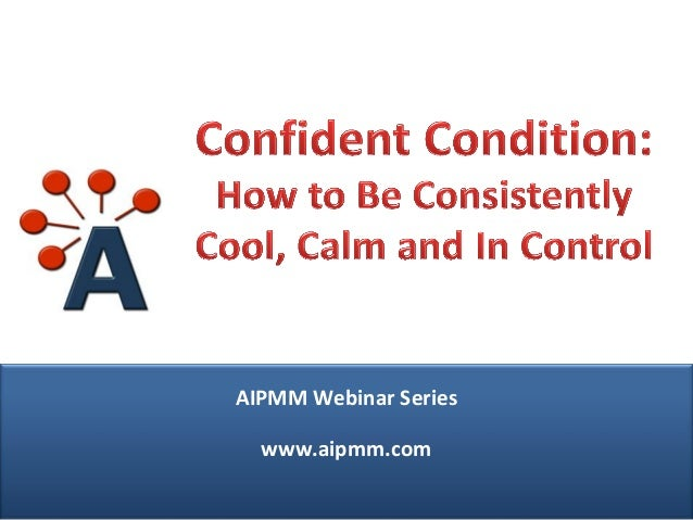 Confident Condition: How to Be Consistently Cool, Calm and In Control