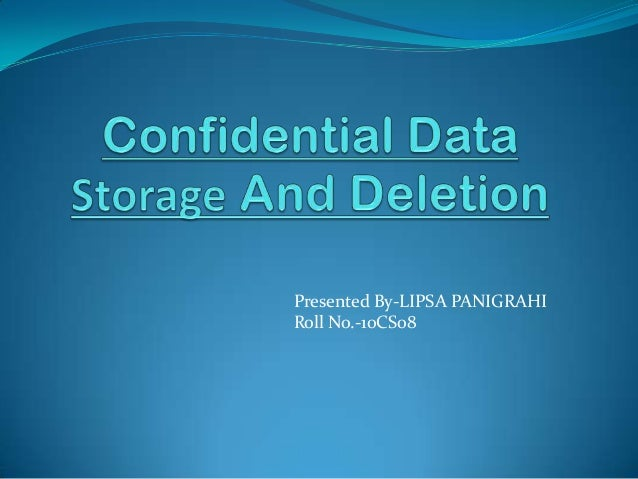 Confidential data storage and deletion
