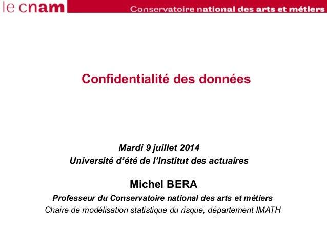 Michel BERA Professeur du Conservatoire national des arts et métiers Chaire de modélisation statistique du risque, départe...