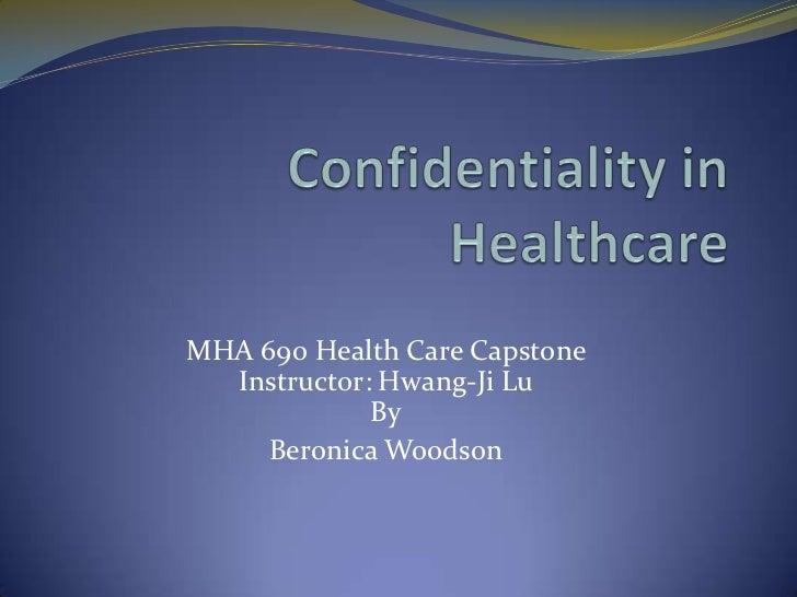 MHA 690 Health Care Capstone  Instructor: Hwang-Ji Lu             By     Beronica Woodson