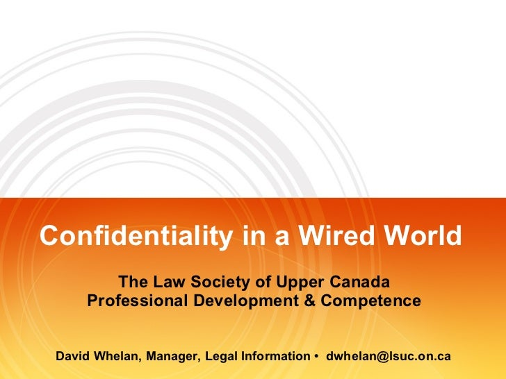 Confidentiality in a Wired World