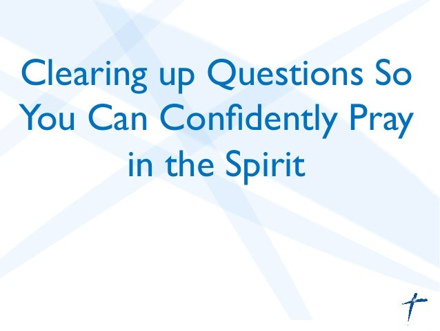 Confidently Praying in the Spirit