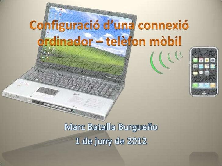 Configuració d'una connexió ordinador – telèfon mòbil