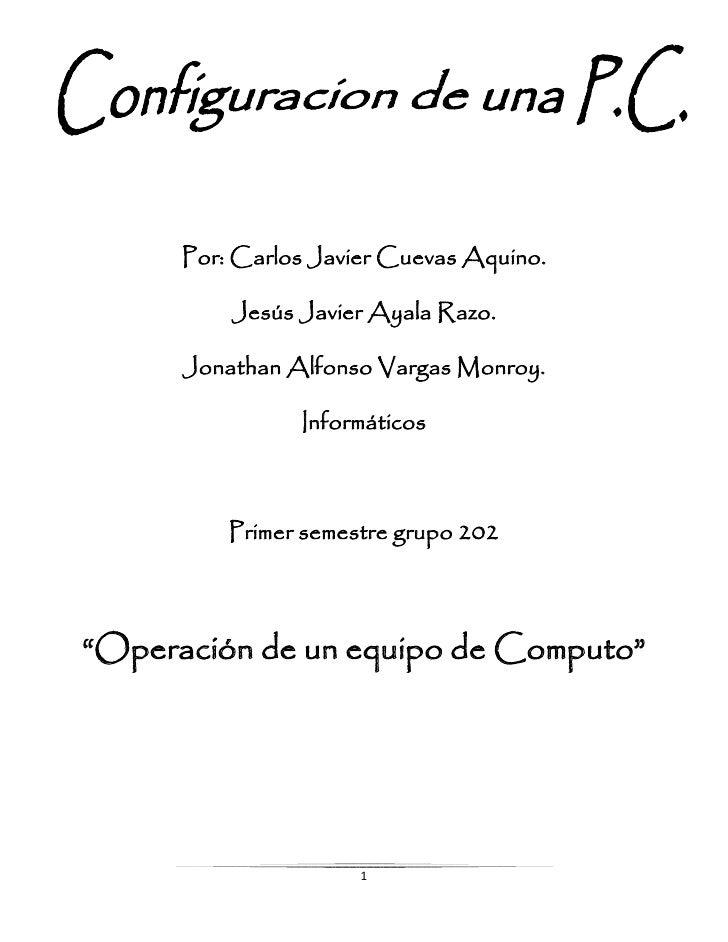 Por: Carlos Javier Cuevas Aquino.            Jesús Javier Ayala Razo.        Jonathan Alfonso Vargas Monroy.              ...