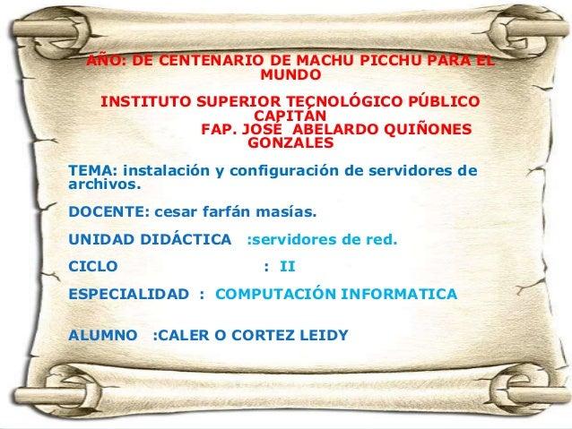AÑO: DE CENTENARIO DE MACHU PICCHU PARA EL MUNDO INSTITUTO SUPERIOR TECNOLÓGICO PÚBLICO CAPITÁN FAP. JOSÉ ABELARDO QUIÑONE...
