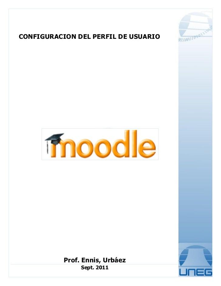 CONFIGURACION DEL PERFIL DE USUARIO           Prof. Ennis, Urbáez                Sept. 2011