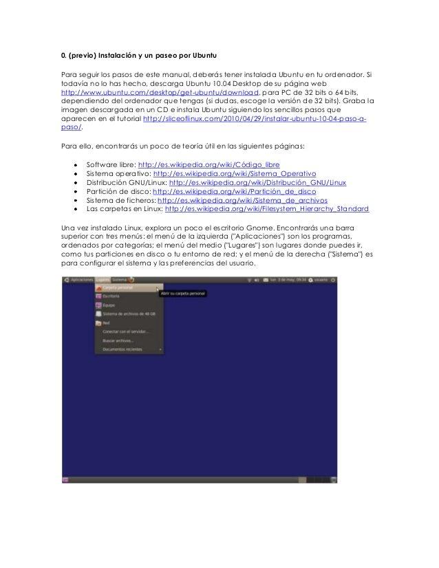 0. (previo) Instalación y un paseo por UbuntuPara seguir los pasos de este manual, deberás tener instalada Ubuntu en tu or...
