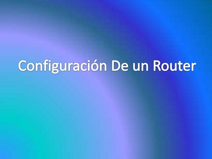 Configuración De un Router<br />