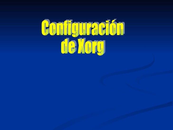 Configuración de Xorg