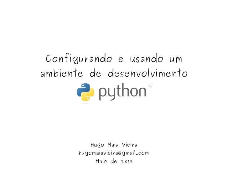 Configurando e usando um ambiente de desenvolvimeto python