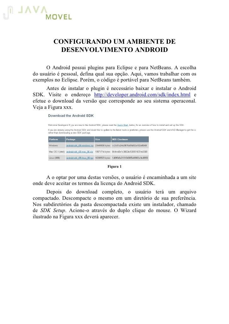 CONFIGURANDO UM AMBIENTE DE            DESENVOLVIMENTO ANDROID        O Android possui plugins para Eclipse e para NetBean...