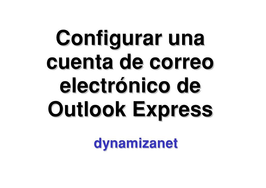 Configurar unacuenta de correo electrónico deOutlook Express    dynamizanet