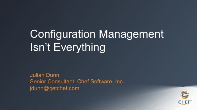 Configuration Management Isn't Everything