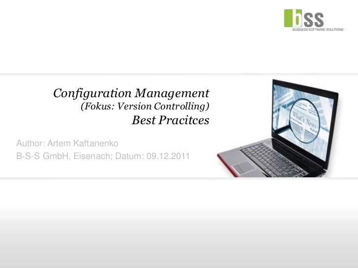 Configuration Management              (Fokus: Version Controlling)                         Best PracitcesAuthor: Artem Kaf...