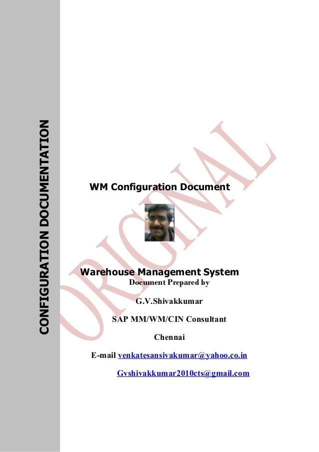 WM Configuration Document Warehouse Management System Document Prepared by G.V.Shivakkumar SAP MM/WM/CIN Consultant Chenna...