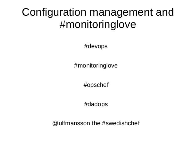 Configuration management and #monitoringlove