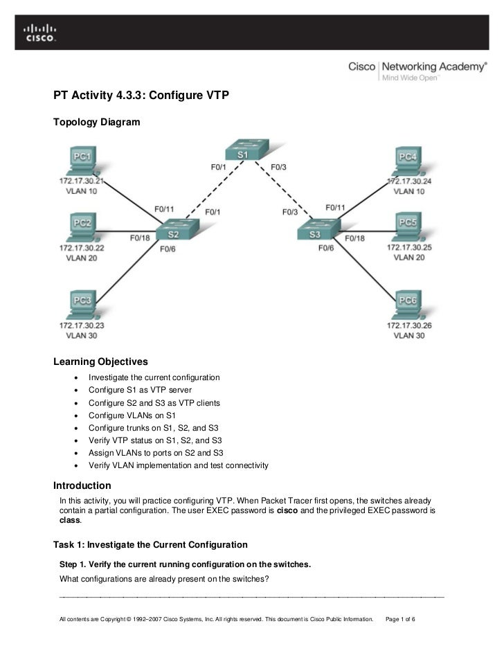 PT Activity 4.3.3: Configure VTPTopology DiagramLearning Objectives      •     Investigate the current configuration      ...