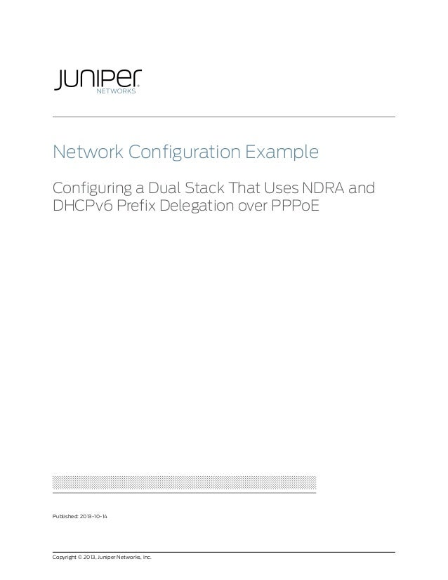 Network Configuration Example: Configuring a Dual Stack That Uses NDRA and DHCPv6 Prefix Delegation over PPPoE