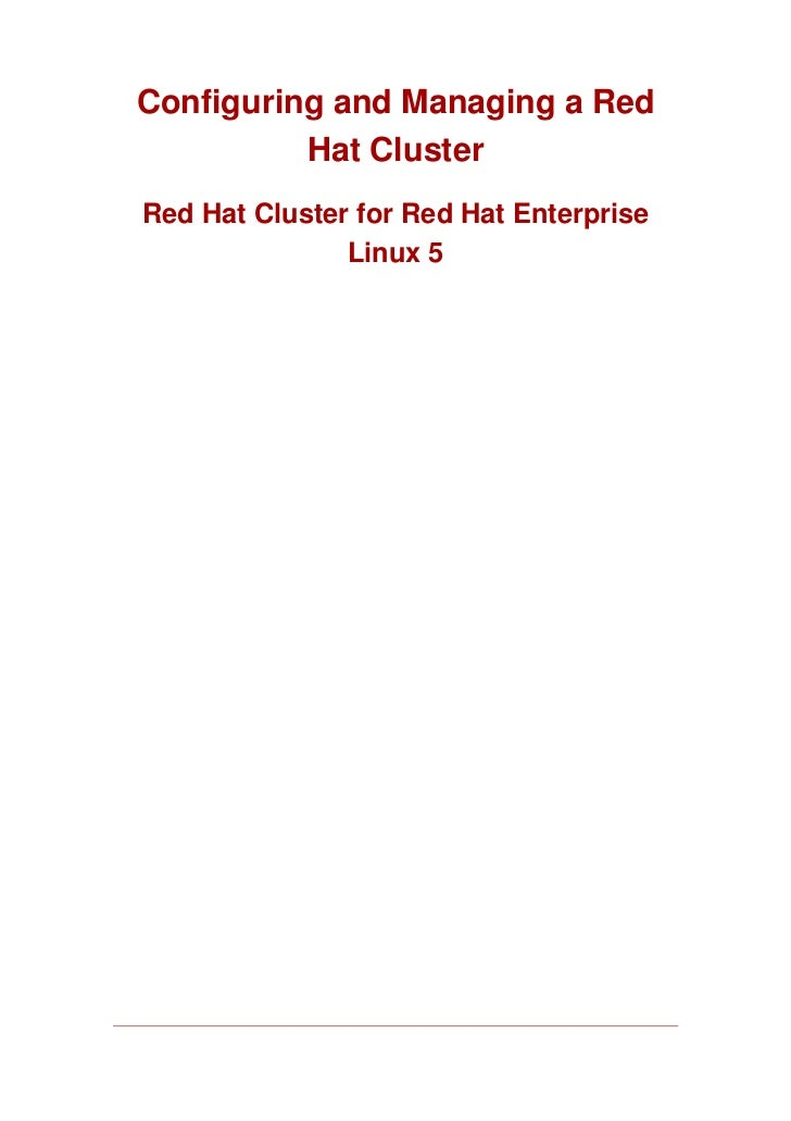 Configuring and Managing a Red          Hat ClusterRed Hat Cluster for Red Hat Enterprise               Linux 5