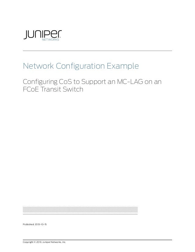 Network Configuration Example: Configuring CoS to Support an MC-LAG on an FCoE Transit Switch