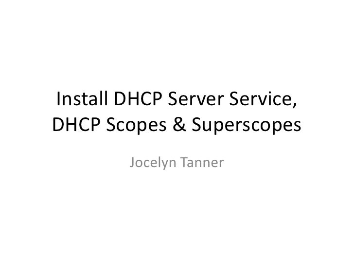 Configuring Dhcp Server, Scopes & Superscopes