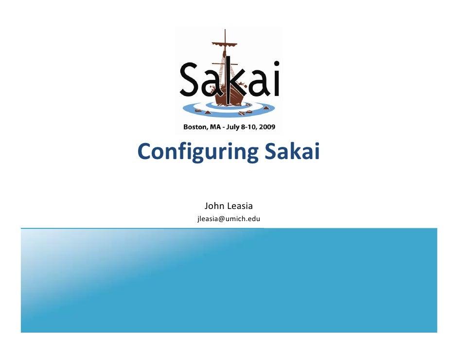 ConfiguringSakai       JohnLeasia      jleasia@umich.edu