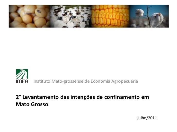 Instituto Mato-grossense de Economia Agropecuária2° Levantamento das intenções de confinamento emMato Grosso              ...