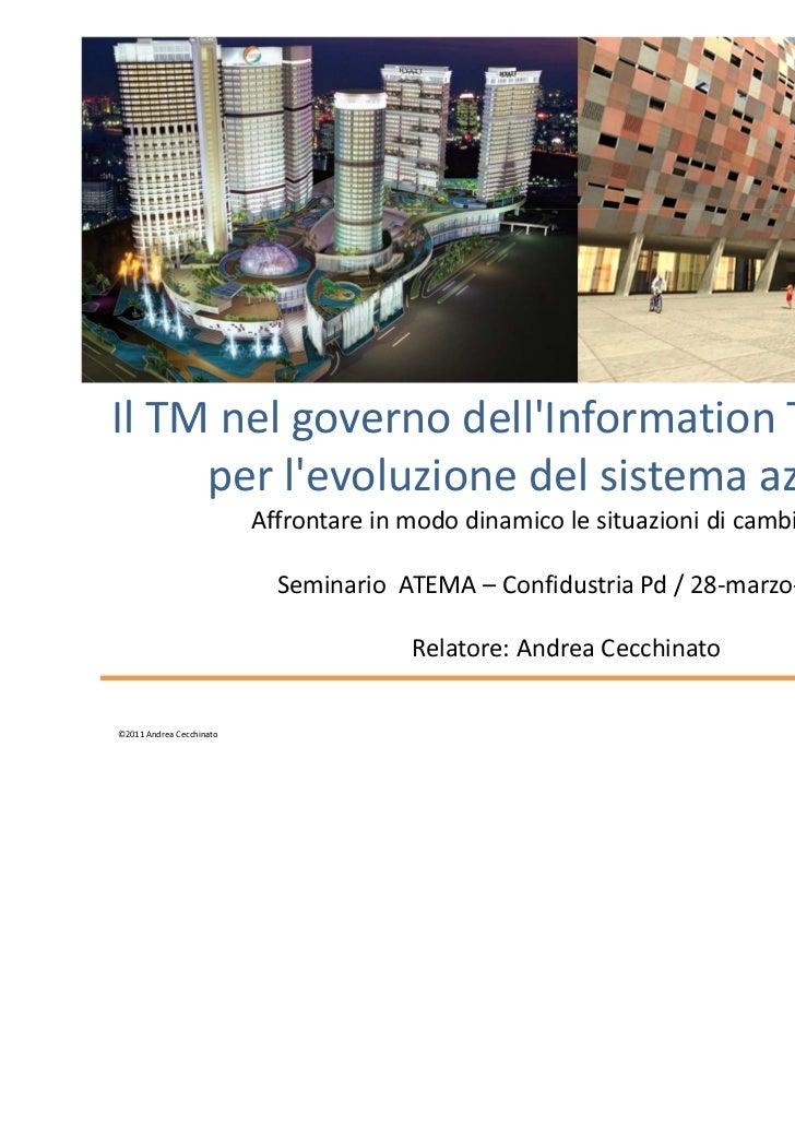 Il TM nel governo dellInformation Technology     per levoluzione del sistema azienda                          Affrontare i...