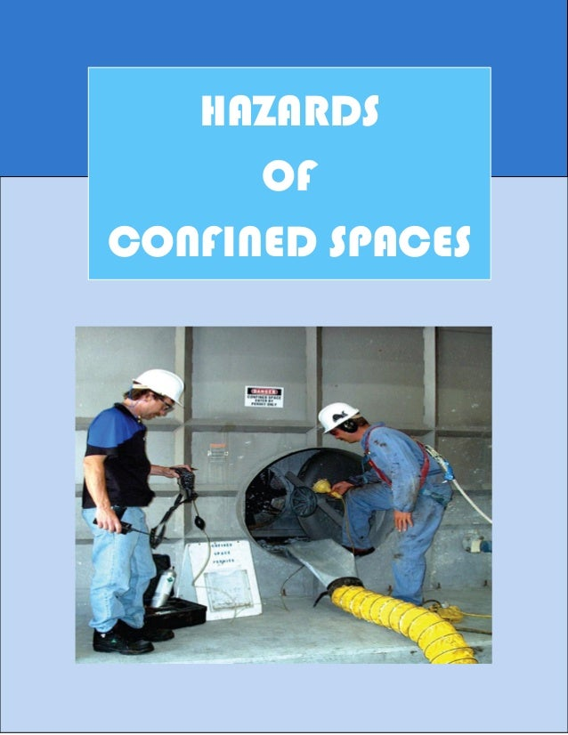 Contents HAZARDS OF CONFINED SPACES