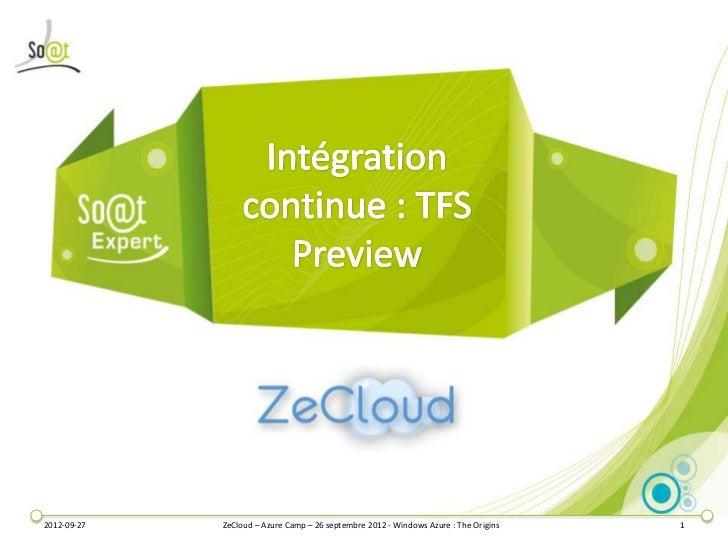 2012-09-27   ZeCloud – Azure Camp – 26 septembre 2012 - Windows Azure : The Origins   1