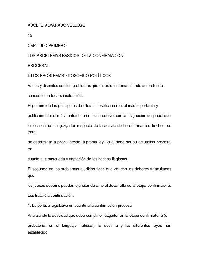 ADOLFO ALVARADO VELLOSO 19 CAPITULO PRIMERO LOS PROBLEMAS BÁSICOS DE LA CONFIRMACIÓN PROCESAL I. LOS PROBLEMAS FILOSÓFICO-...