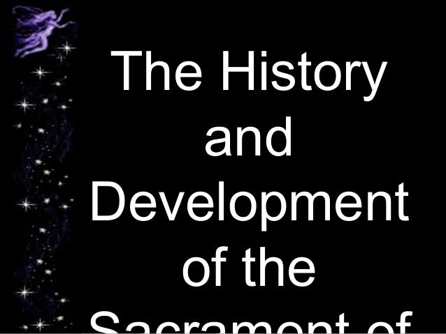 The History    andDevelopment   of the