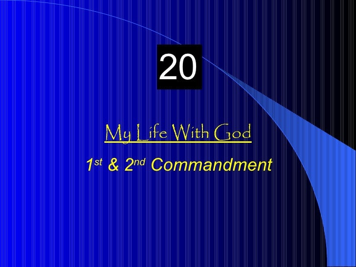 My Life With God 1 st  & 2 nd  Commandment