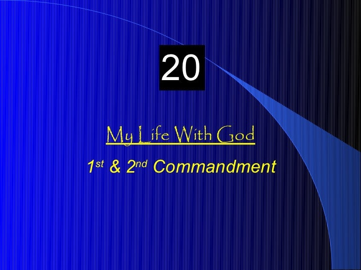 20  My Life With God1st & 2nd Commandment