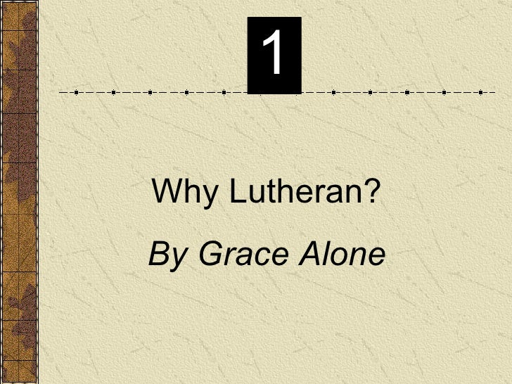 Why Lutheran? By Grace Alone