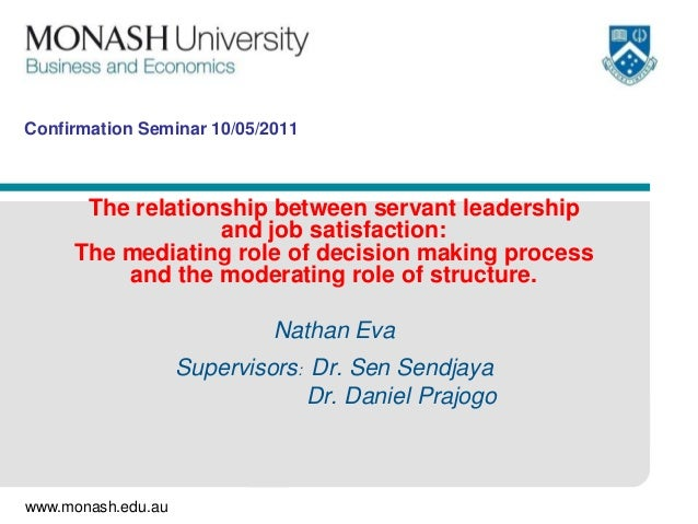 Confirmation Seminar 10/05/2011      The relationship between servant leadership                  and job satisfaction:   ...