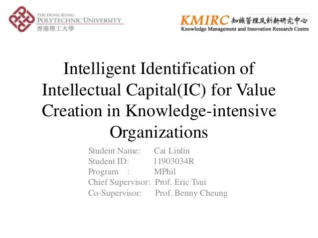 Intelligent Identification of Intellectual Capital(IC) for Value Creation in Knowledge-intensive Organizations Student Nam...