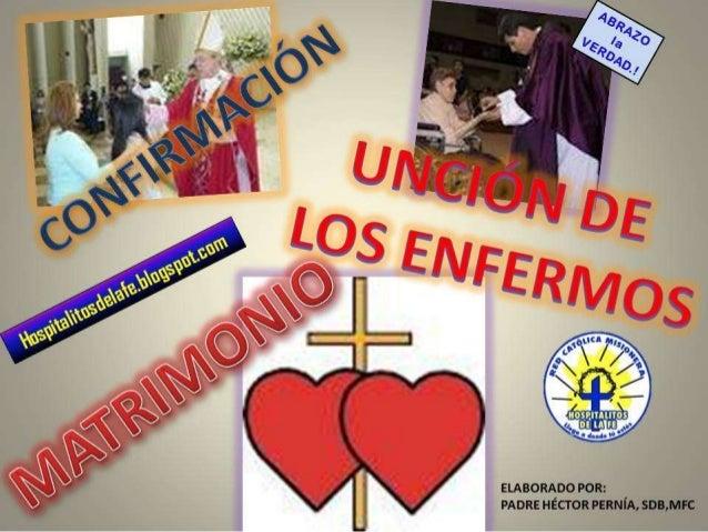 CONFIRMACIÓN, UNCIÓN DE LOS ENFERMOS, MATRIMONIO