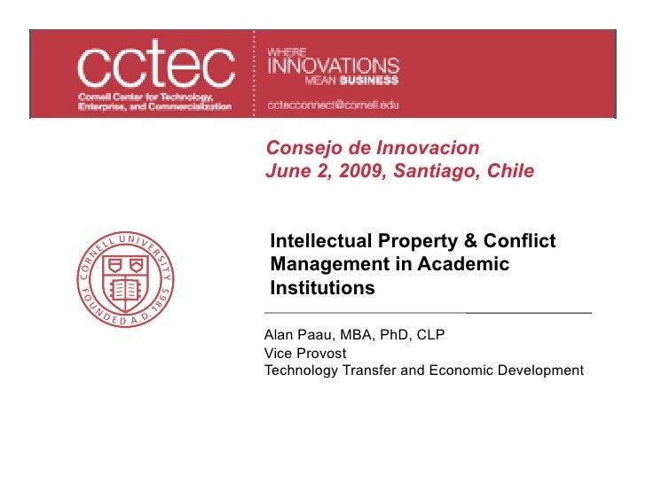 Consejo de Innovacion June 2, 2009, Santiago, Chile   Intellectual Property & Conflict Management in Academic Institutions...